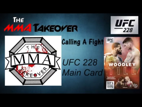 Themmatakeover.com Present Calling A Fight UFC 228 Main Card