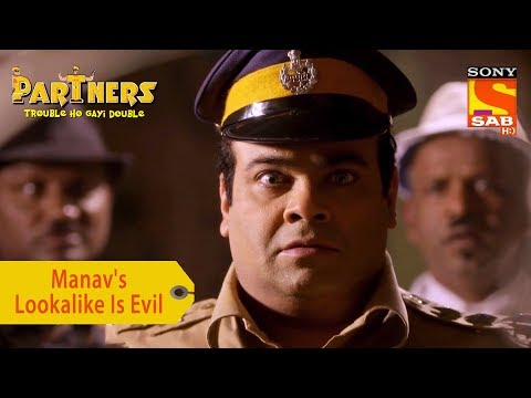 Your Favorite Character | Manav's Lookalike Is Evil | Partners Trouble Ho Gayi Double