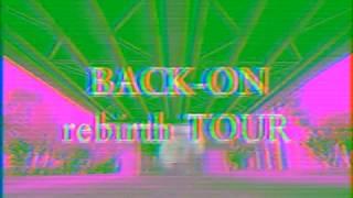 "Download Lagu BACK-ON ""rebirth TOUR"" Trailer mp3"