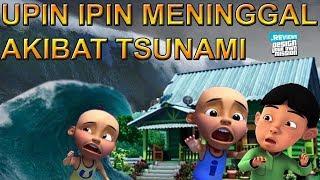 UPIN IPIN TERKENA TSUNAMI MAIL SEDIH DYOM REVIEW 6