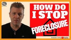 How Do I Stop Foreclosure???