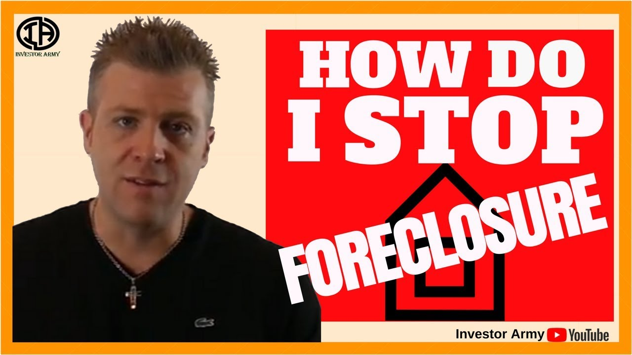 How Do I Stop Foreclosure???
