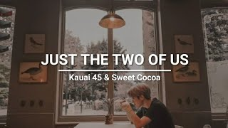 Download Bill Withers - Just The Two Of Us   Kauai 45 & Sweet Cocoa (cover)