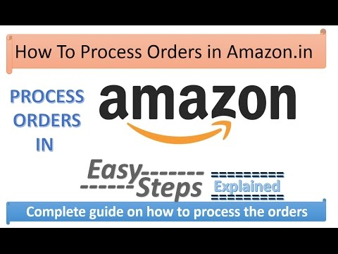 How To Process Orders In Amazon Explained In Hindi