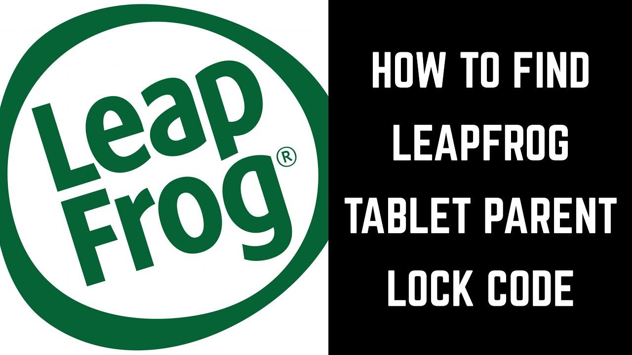 How to Find LeapFrog Tablet Parent Lock Code