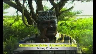 Abwaan Kediye Iyo Gabaygii Somali Baan Ahay
