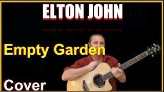 Empty Garden Acoustic Guitar Cover - Elton John Chords & Lyrics Sheet
