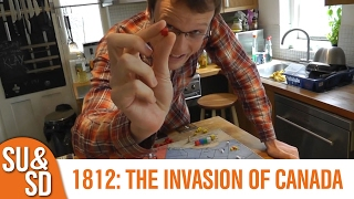 1812:  The Invasion of Canada - Shut Up & Sit Down Review