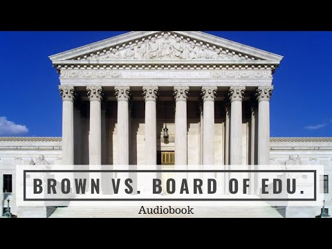 Brown V. Board Of Education (1954) - Complete AudioBook Of The United States Supreme Court Opinion
