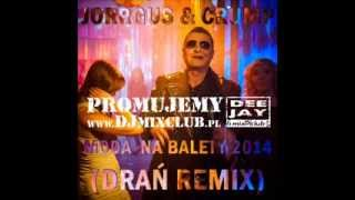 JORRGUS & CRUMP - Moda na balety RMX 2014 Extended