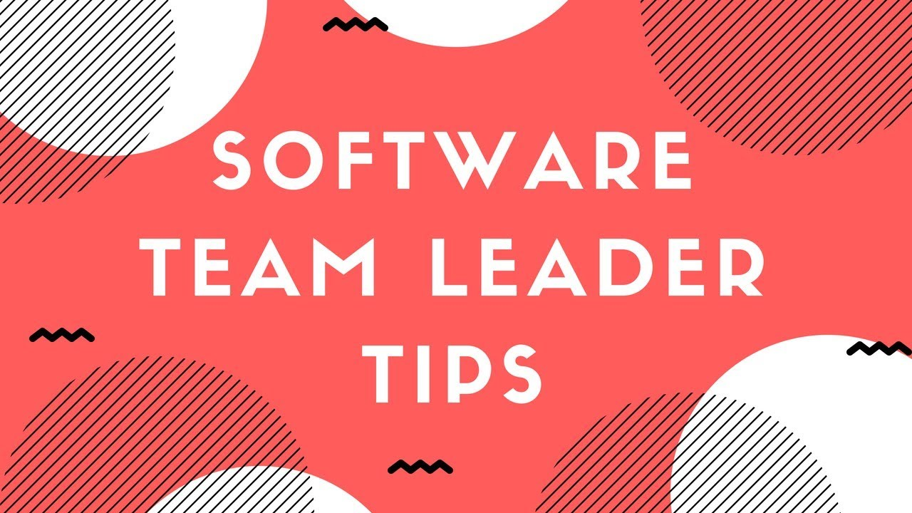 software team leader 12 important tips software team leader 12 important tips interview dot