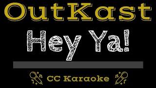 OutKast Hey Ya! CC Karaoke Instrumental Lyrics