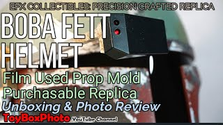 EFX: Star WArs Boba Fett Helmet: Precision Crafted Replica Unboxing Photo Review