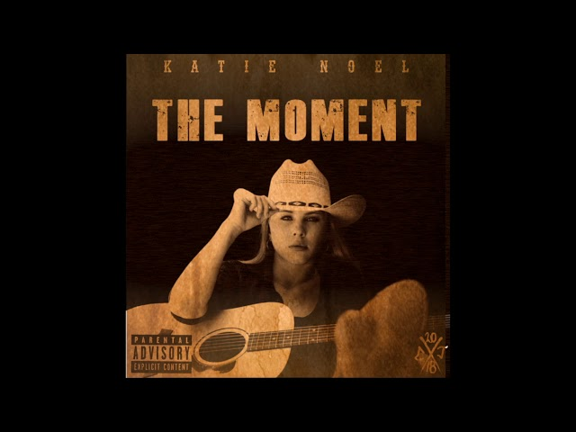 """The Moment"" by Katie Noel (Official Audio)"