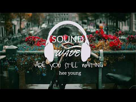 Are You Still Waiting- Hee Young