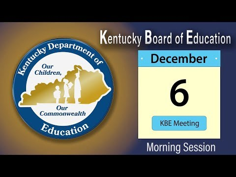 Kentucky Board of Education, 12/06/2017, Morning Session