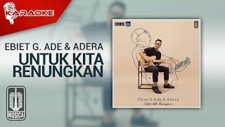 Ebiet G. Ade & Adera - Untuk Kita Renungkan (Official Karaoke Video)