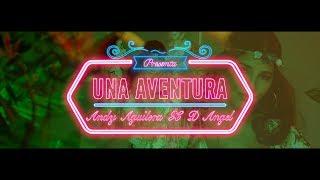 Andy Aguilera x D Angel -  Una Aventura - Video Oficial YouTube Videos
