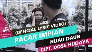 Download Hijau Daun - Pacar Impian (Official Video Lyric)