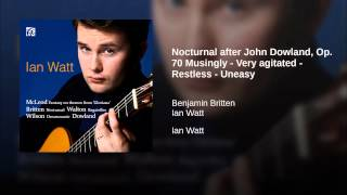 Nocturnal after John Dowland, Op. 70 Musingly - Very agitated - Restless - Uneasy