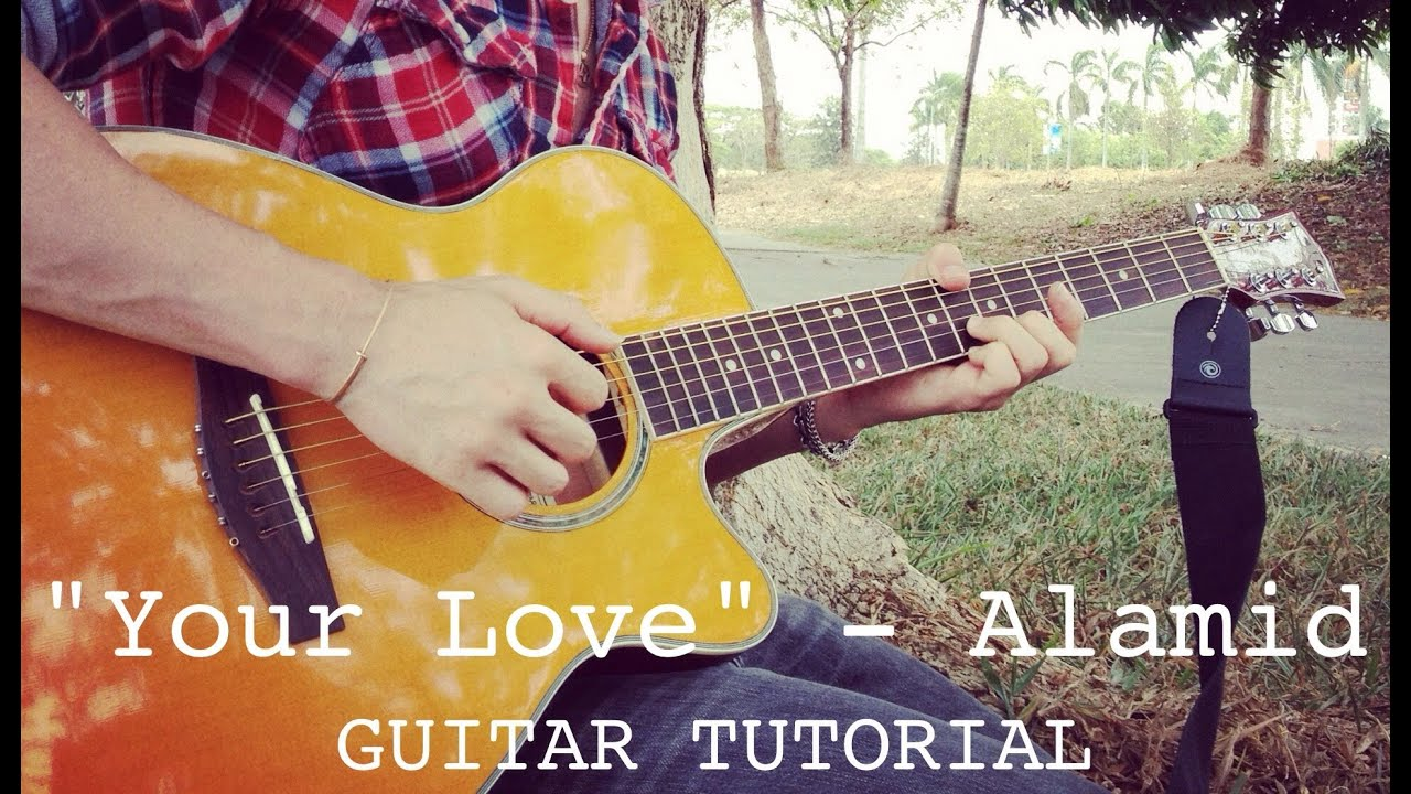 Alamid Your Love Chords Tutorial Youtube