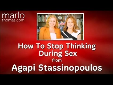 How to stop thinking during sex