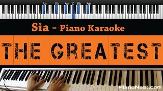 Sia - The Greatest - Piano Karaoke / Sing Along / Cover with Lyrics