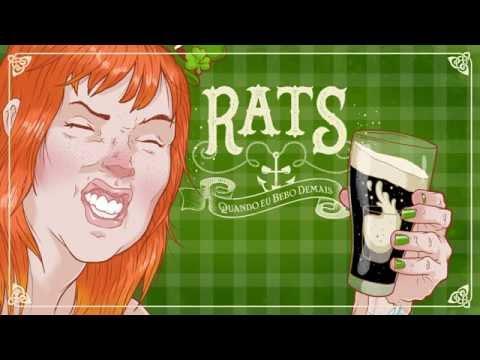 RATS - Quando eu bebo demais
