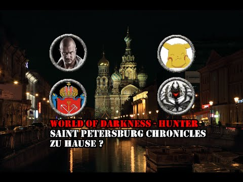 [Hunter/oWoD] - Saint Petersburg Chronicles -12- Zu Hause? 4