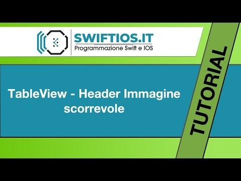 10 - TableView - Header immagine scorevole  - Swift e IOS | Italiano thumbnail