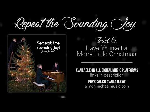 Have Yourself a Merry Little Christmas - Repeat the Sounding Joy (Audio Only)