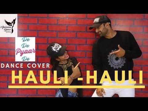 Hauli Hauli : Dance Cover | De De Pyaar De | Ajay Devgn, Tabu, Rakul | Neha Kakkar