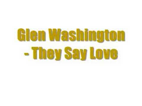 Glen Washington - They Say Love