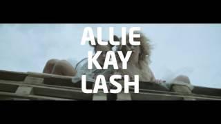 Скачать Allie Kay Lash Like I Want It Премьера клипа