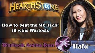 Hearthstone Arena - [Hafu] How to beat the MC Tech! 12 wins Warlock.