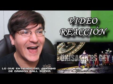 VIDEO REACCIÓN LO QUE ENTIENDO DEL OPENING DE DRAGON BALL SUPER #LMD