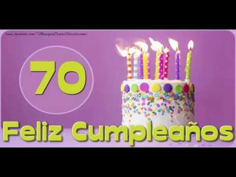 Feliz Cumple 70 Años Youtube