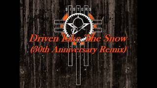 The Sisters of Mercy - Driven Like The Snow (30th Anniversary Remix)