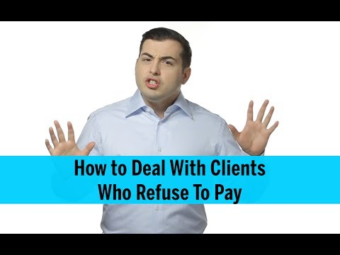 How To Deal With Clients Who Refuse To Pay