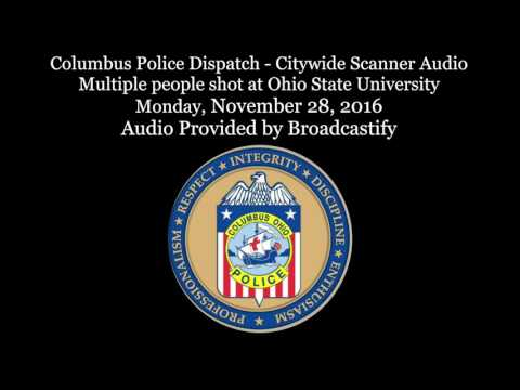 Columbus Police Scanner Audio Mass injury incident at Ohio State University