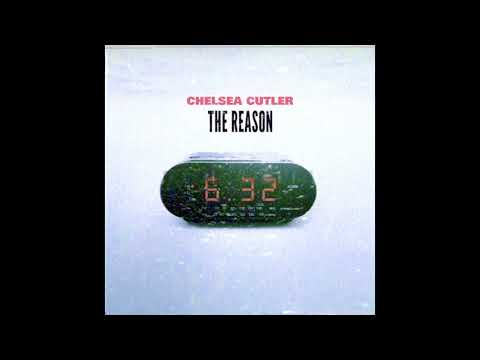 Chelsea Cutler - The Reason (Official Audio)