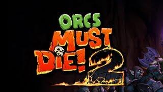 orcs Must Die! 2. Видеообзор