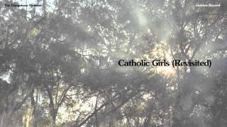 The Dangerous Summer - Catholic Girls (Revisited)