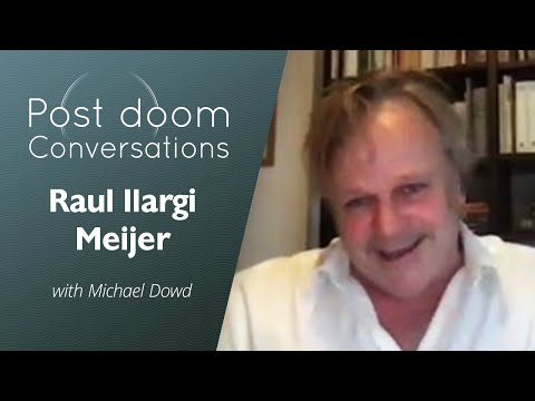 Raul Ilargi Meijer: Post-doom with Michael Dowd