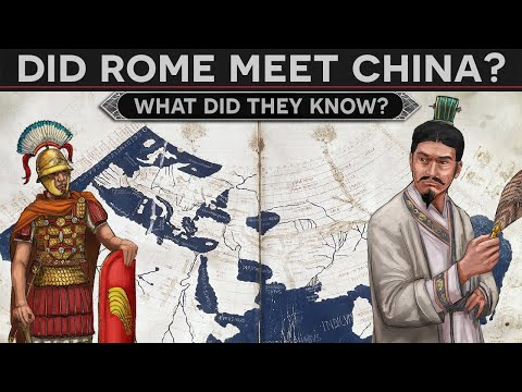 Did Ancient Rome Meet China? - What Did They Know?
