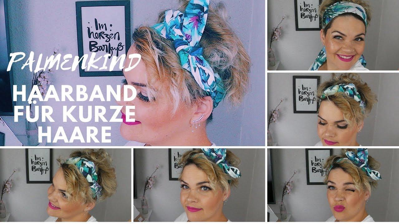 Palmenkind Haarband Kurzhaarfrisur Stylen Youtube