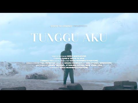 Good Morning Everyone - Tunggu Aku (Official Music Video)