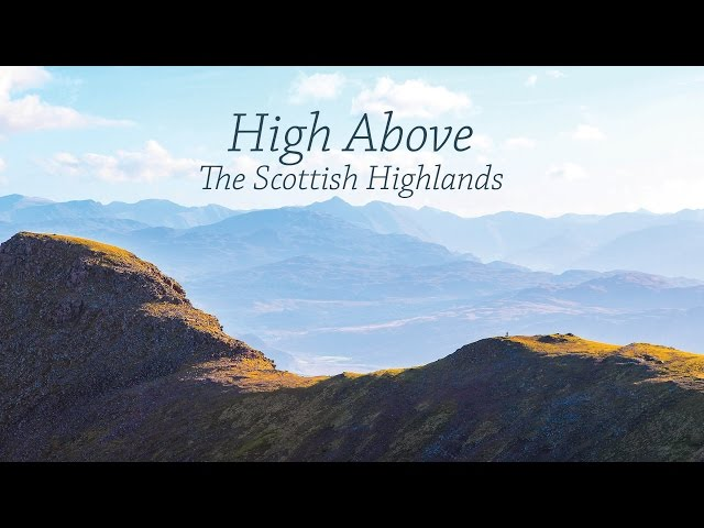 High Above, The Scottish Highlands - Movie - Scotland Drone / Aerial Showreel, Phantom, GoPro4