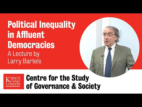 Political Inequality In Affluent Democracies: A Lecture By Larry Bartels