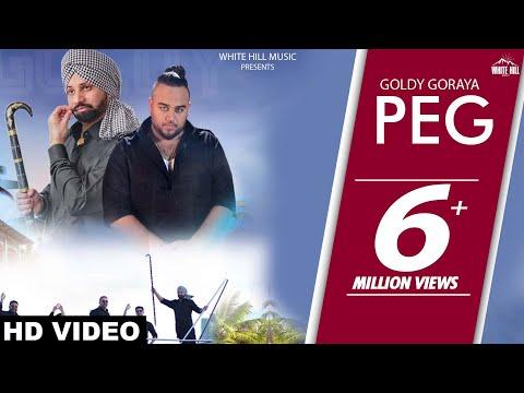 Peg (Official Video) Goldy Goraya | Deep Jandu | White Hill Music | New Punjabi Songs 2018